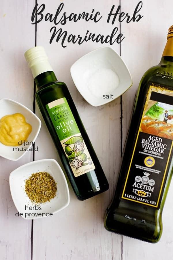 Ingredients for the Balsamic Herb Marinade: dijon mustard, herbs de Provence, garlic olive oil, salt, balsamic vinegar
