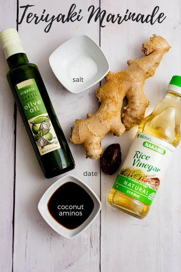 Teriyaki Marinade ingredients: salt, fresh ginger, rice wine vinegar, coconut aminos, garlic olive oil