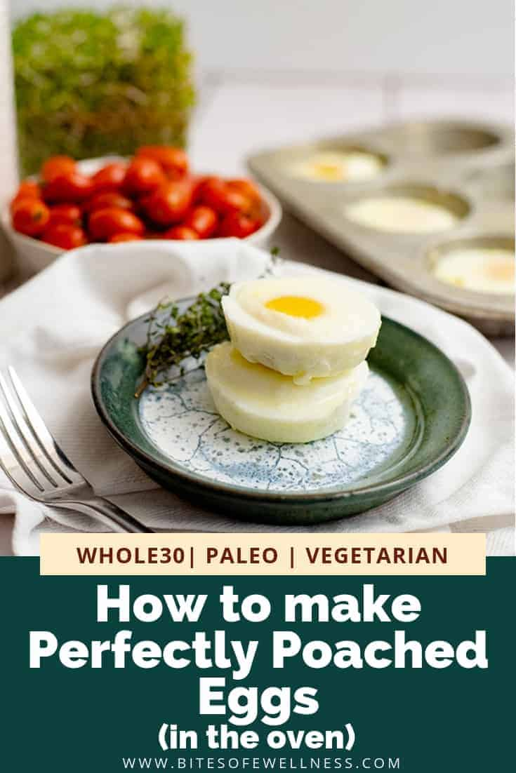 Make perfectly poached eggs in the oven using this simple technique! You can easily feed a crowd with this method of poaching eggs in under 15 minutes! Perfectly cooked and easy to make, you can even use your toaster oven! Gluten free, paleo, Whole30, low carb and the perfect breakfast food! #bitesofwellness #eggs #lowcarb #breakfast #whole30