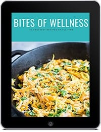 Bites of Wellness 10 Greatest Recipes